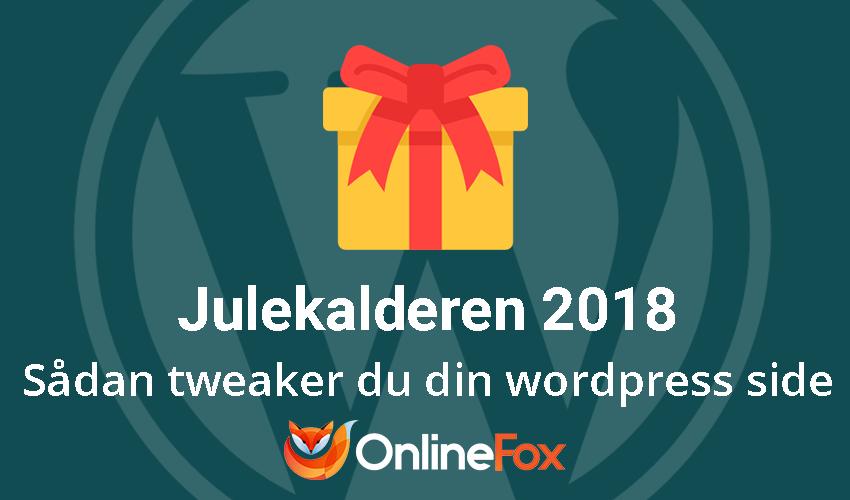 """WordPress-julekalender- Vi deler ud af vores mest brugte """"tweaks"""""""